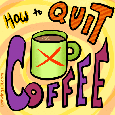 How to Quit Coffee
